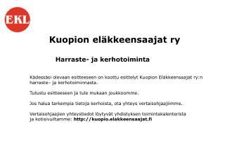 Kuopion eläkkeensaajat ry Harraste- ja kerhotoiminta