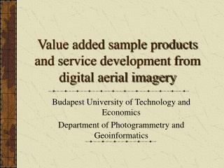 Value added sample products and service development from digital aerial imagery