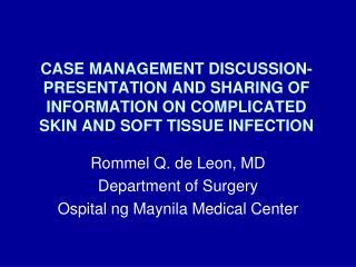 Rommel Q. de Leon, MD Department of Surgery Ospital ng Maynila Medical Center