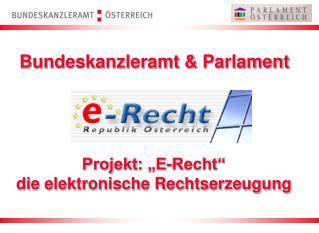 """Projekt: """"E-Recht"""" die elektronische Rechtserzeugung"""