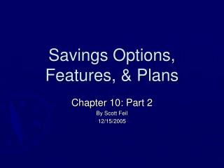 Savings Options, Features,  Plans