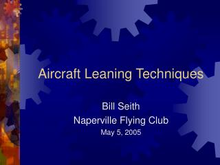 Aircraft Leaning Techniques