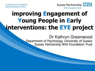 improving  E ngagement of  Y oung People in  E arly interventions: the  EYE  project
