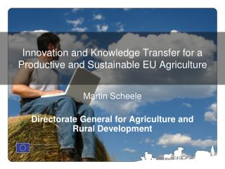Innovation and Knowledge Transfer for a Productive and Sustainable EU Agriculture