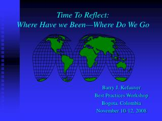 Time To Reflect: Where Have we Been—Where Do We Go