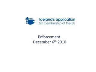 Enforcement  December 6 th  2010