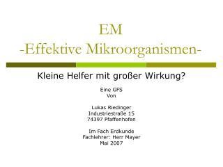 EM -Effektive Mikroorganismen-