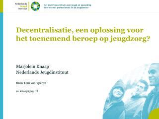 Decentralisatie, een oplossing voor het toenemend beroep op jeugdzorg?