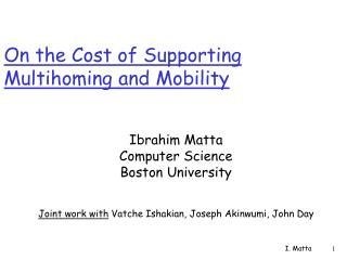 On the Cost of Supporting Multihoming and Mobility