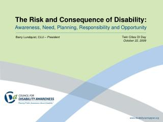 The Risk and Consequence of Disability: Awareness, Need, Planning, Responsibility and Opportunity