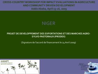 NIGER  PROJET DE DEVELOPPEMENT DES EXPORTATIONS ET DES MARCHES AGRO-SYLVO-PASTORAUX (PRODEX)