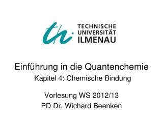 Einführung in die Quantenchemie Kapitel 4: Chemische Bindung