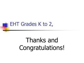 EHT Grades K to 2,