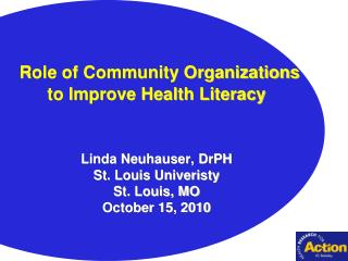 What is health literacy? What are community organizations doing  ?