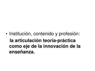 Institución, contenido y profesión: