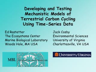 Developing and Testing Mechanistic Models of Terrestrial Carbon Cycling Using Time-Series Data