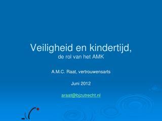 Veiligheid en kindertijd, de rol van het AMK