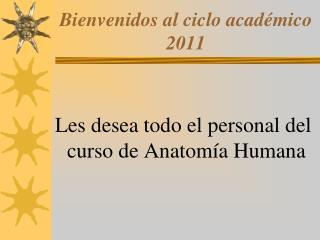 Bienvenidos al ciclo académico 2011