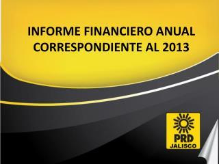 INFORME FINANCIERO ANUAL  CORRESPONDIENTE AL 2013