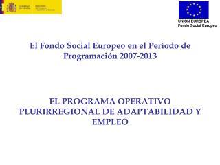 UNIÓN EUROPEA Fondo Social Europeo
