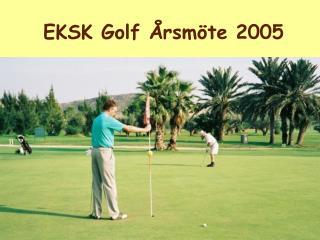EKSK Golf �rsm�te 2005