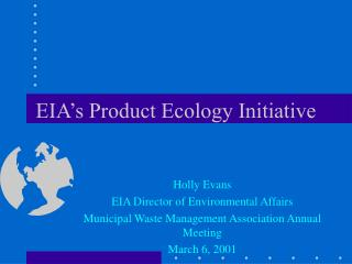EIA's Product Ecology Initiative