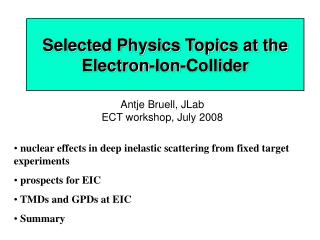 Selected Physics Topics at the  Electron-Ion-Collider