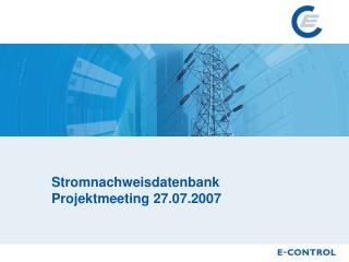 Stromnachweisdatenbank Projektmeeting 27.07.2007