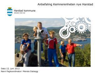 Anbefaling Kemnerenheten nye Harstad