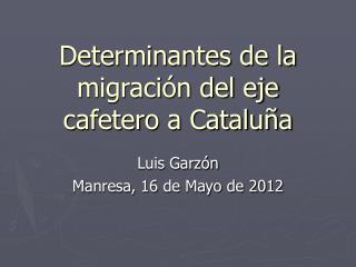 Determinantes de la migraci�n del eje cafetero a Catalu�a