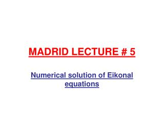 MADRID LECTURE # 5