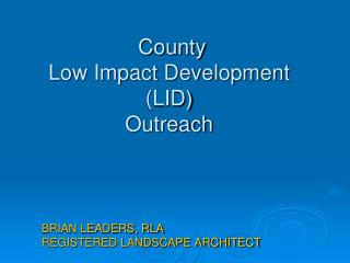 County  Low Impact Development (LID)  Outreach