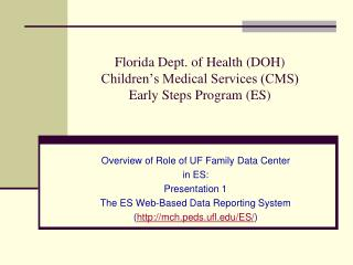 Florida Dept. of Health (DOH) Children's Medical Services (CMS) Early Steps Program (ES)