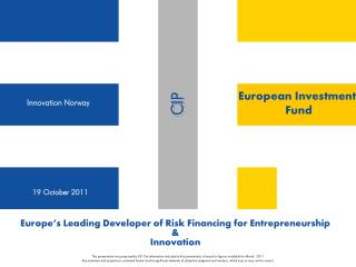 Europe's Leading Developer of Risk Financing for Entrepreneurship  & Innovation