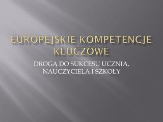 EUROPEJSKIE KOMPETENCJE KLUCZOWE