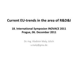 Dr.-Ing. Vladimir Maly, Jülich v.maly@gmx.de