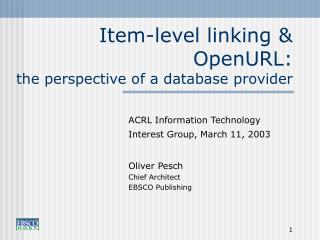 Item-level linking & OpenURL:  the perspective of a database provider