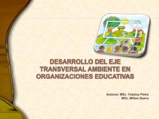 DESARROLLO DEL EJE  TRANSVERSAL AMBIENTE EN ORGANIZACIONES EDUCATIVAS
