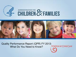 Quality Performance Report (QPR) FY 2013: What Do You Need to Know?