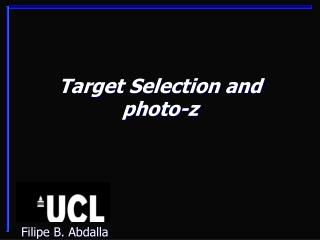 Target Selection and photo-z