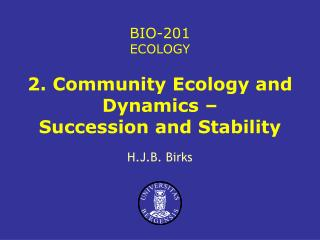 2. Community Ecology and Dynamics �  Succession and Stability