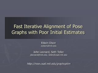 Fast Iterative Alignment of Pose Graphs with Poor Initial Estimates
