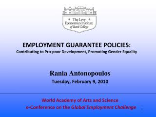 EMPLOYMENT GUARANTEE POLICIES :  Contributing to Pro-poor Development, Promoting Gender Equality