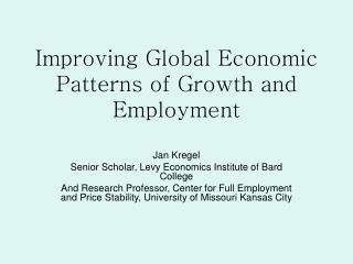Improving Global Economic Patterns of Growth and Employment