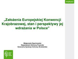 """""""Założenia Europejskiej Konwencji Krajobrazowej, stan i perspektywy jej wdrażania w Polsce"""""""