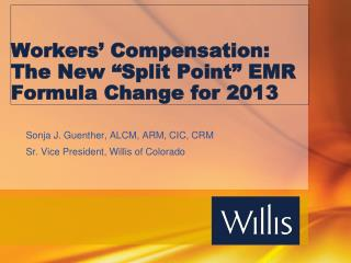 "Workers' Compensation:  The New ""Split Point"" EMR Formula Change for 2013"
