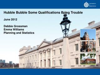 Hubble Bubble Some Qualifications Bring Trouble June 2012 Debbie Grossman Emma Williams
