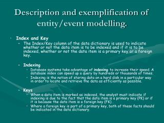 Description and exemplification of entity/event modelling.