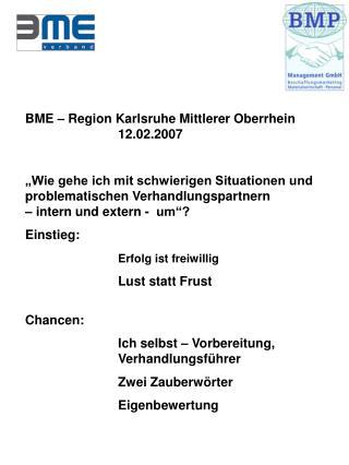 BME – Region Karlsruhe Mittlerer Oberrhein 12.02.2007