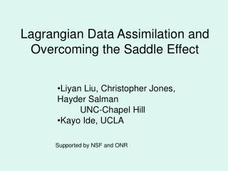 Lagrangian Data Assimilation and Overcoming the Saddle Effect